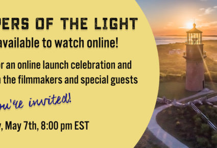 KEEPERS OF THE LIGHT Online Launch Celebration and Q&A with filmmakers and special guests 5/7